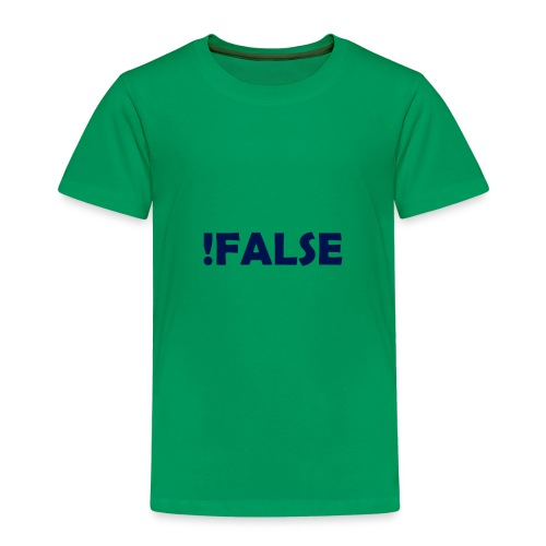 !False - Kinder Premium T-Shirt
