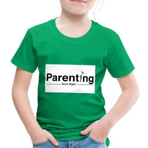 Parenting done right - Kinderen Premium T-shirt