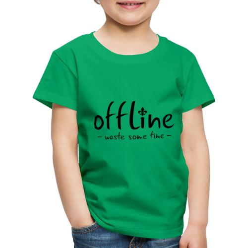 Waste some time offline – Lilie – Farbe wählbar - Kinder Premium T-Shirt