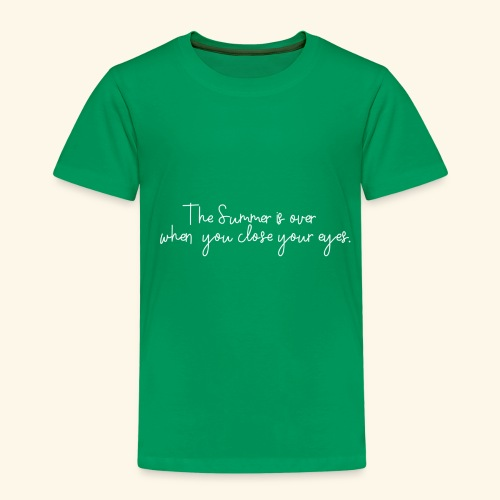 The summer is over - Kinder Premium T-Shirt