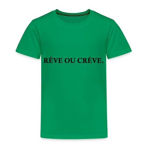 Rêve ou Créve. - T-shirt Premium Enfant