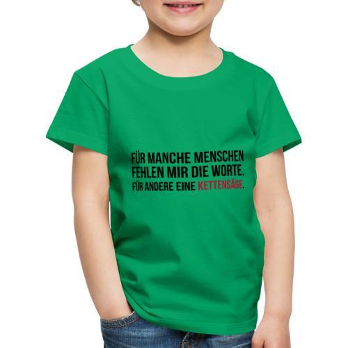 PSYCHO-Edition: Kettensäge Shirt fehlende Worte - Kinder Premium T-Shirt