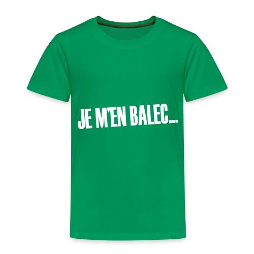 Je m'en balec... - T-shirt Premium Enfant