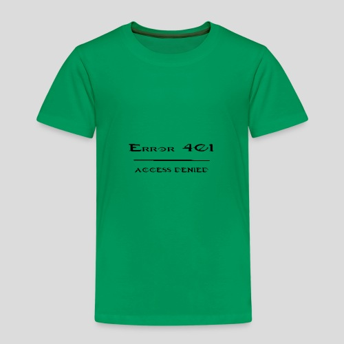 Error 401 - Access Denied - Kinder Premium T-Shirt