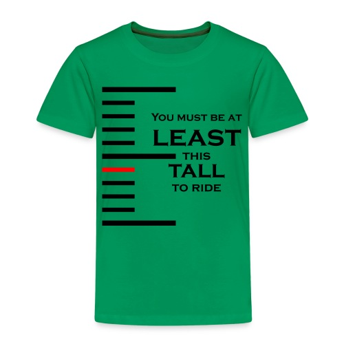 You must be at least this tall to ride - T-shirt Premium Enfant