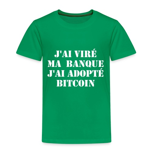 J'ai viré ma banque, j'ai adopté Bitcoin - T-shirt Premium Enfant