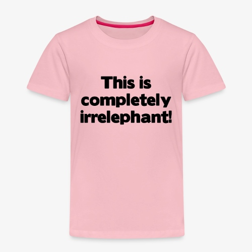 Irrelephant - Kinder Premium T-Shirt