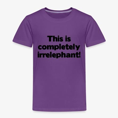 Irrelephant - Kinder Premium T-Shirt