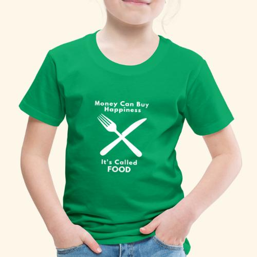Money Can Buy Happiness It's Called FOOD - Kids' Premium T-Shirt