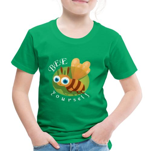 bee yourself - Kinder Premium T-Shirt