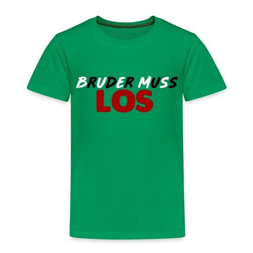 BRUDER MUSS LOS - Kinder Premium T-Shirt