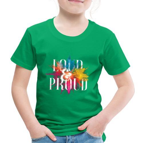 loudandproud - Kinder Premium T-Shirt