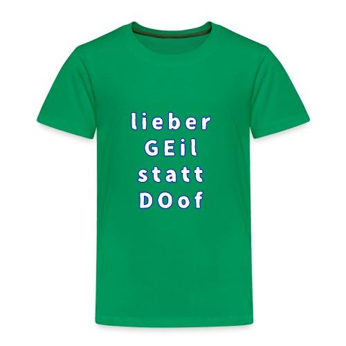 Ge statt do - Kinder Premium T-Shirt