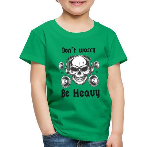 Don' t worry be happy - Camiseta premium niño