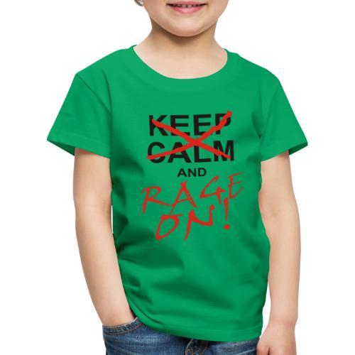 KEEP CALM and RAGE ON black - Kinder Premium T-Shirt