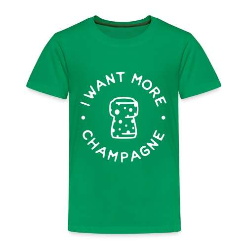 I want more Champaign - Kids' Premium T-Shirt