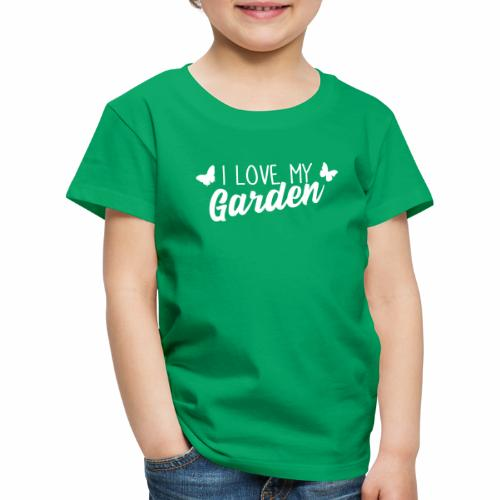 I love my Garden - Kinder Premium T-Shirt