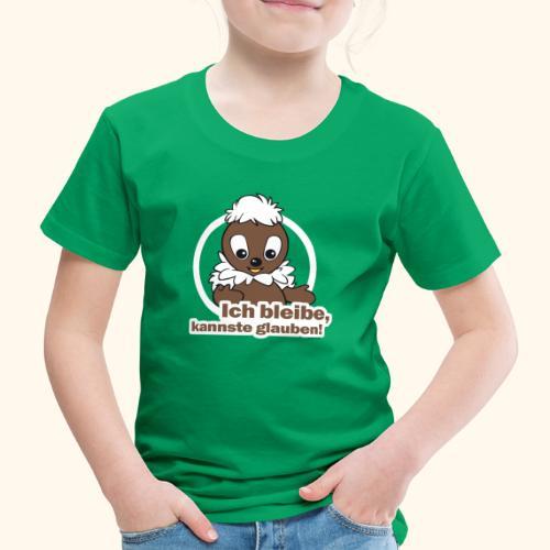 Pittiplatsch Ich bleibe, kannste glauben! - Kinder Premium T-Shirt