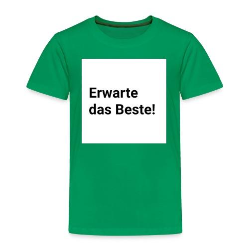 Erwarte das Beste! - Kinder Premium T-Shirt