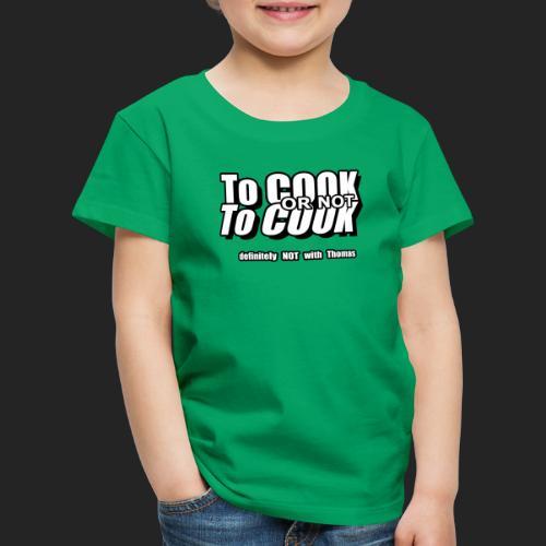 To Cook - Kinderen Premium T-shirt