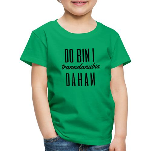 dio bin i Daham - Kinder Premium T-Shirt