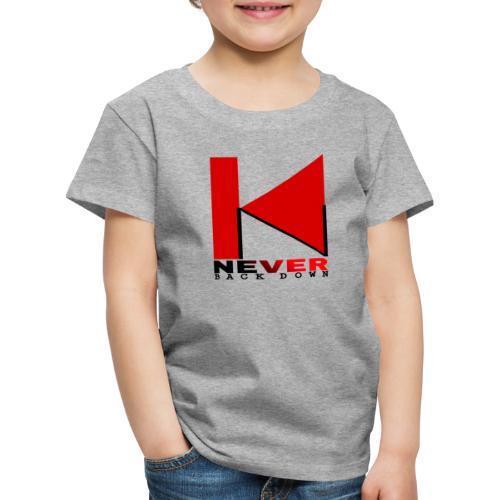 NEVER BACK DOWN - T-shirt Premium Enfant