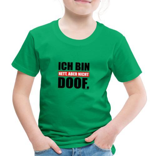 Spruch Ich bin nett, aber nicht doof - bow - Kinder Premium T-Shirt