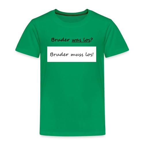 Bruder muss los T-Shirt: Bruder was los? - Kinder Premium T-Shirt