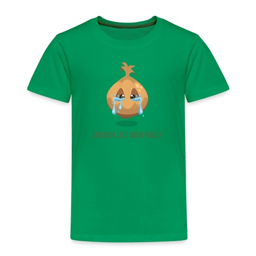 FUNNY: CRYING ONION! - Kinder Premium T-Shirt