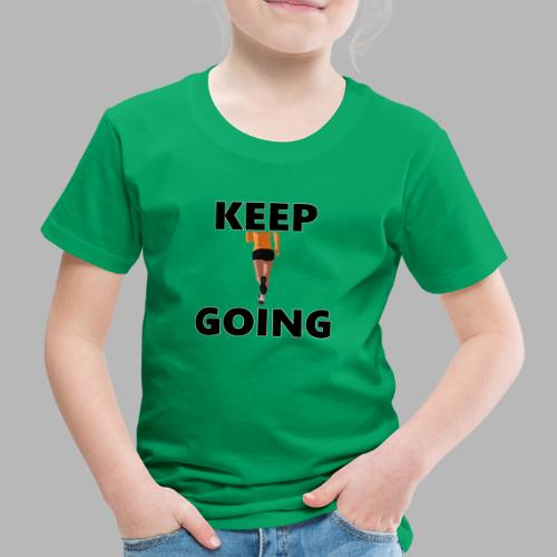 Keep going - Kinder Premium T-Shirt