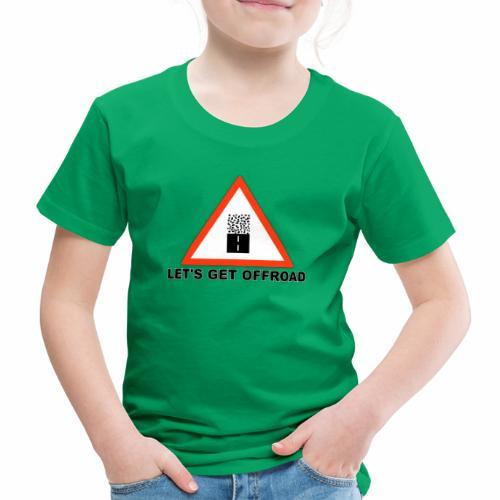 Let's get offroad - Kinder Premium T-Shirt
