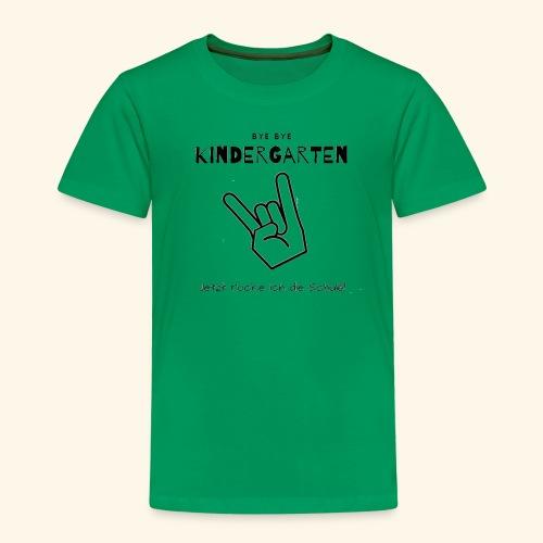 Bye Bye Kindergarten, jetzt rocke ich die Schule - Kinder Premium T-Shirt