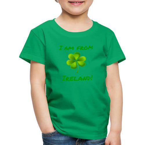 I am from Ireland - Kids' Premium T-Shirt