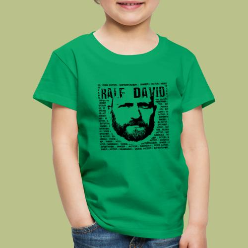 Ralf David Statement - Kinder Premium T-Shirt