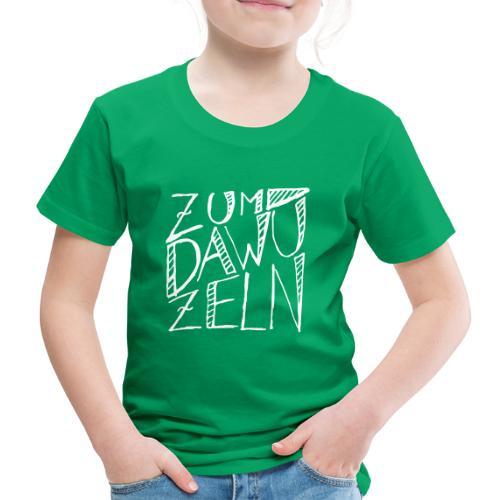 Zum dawuzeln - Kinder Premium T-Shirt