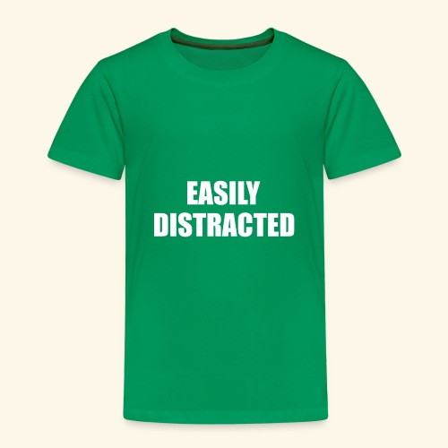 EASILY DISTRACTED - Kids' Premium T-Shirt