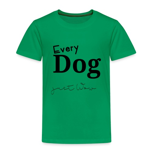 Every Dog just WoW - Kinder Premium T-Shirt