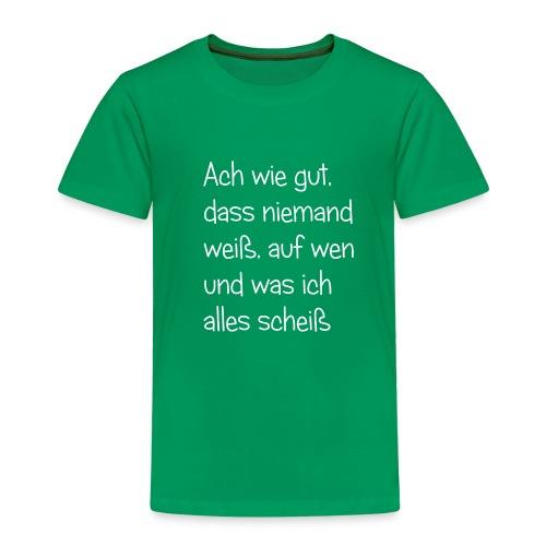 lustiger Spruch - Ich scheiße auf alles und jeden - Kinder Premium T-Shirt