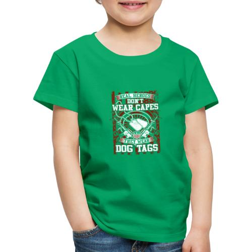 Real Heroes wear Dog Tags - Kinder Premium T-Shirt
