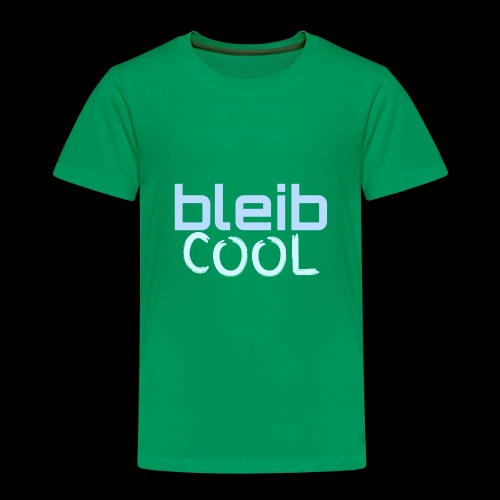 Bleib cool - Kinder Premium T-Shirt