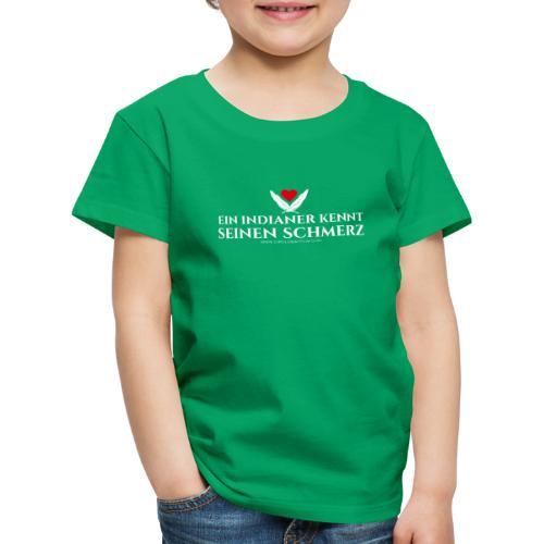 Ein Indianer kennt (k)seinen Schmerz – weiß - Kinder Premium T-Shirt