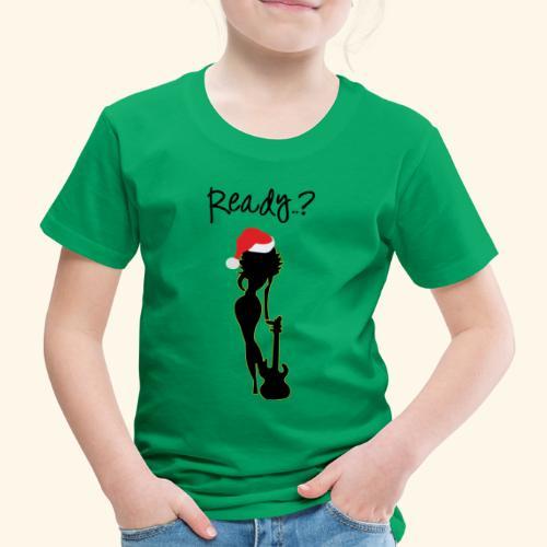 Ready - Kinder Premium T-Shirt