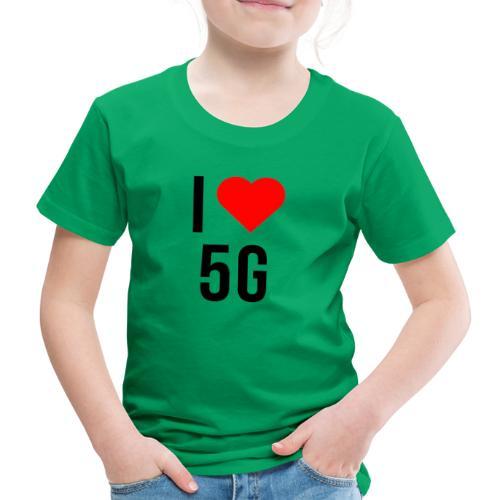 ilove5g - Kinder Premium T-Shirt
