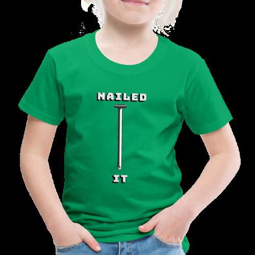 Nailed it - Børne premium T-shirt