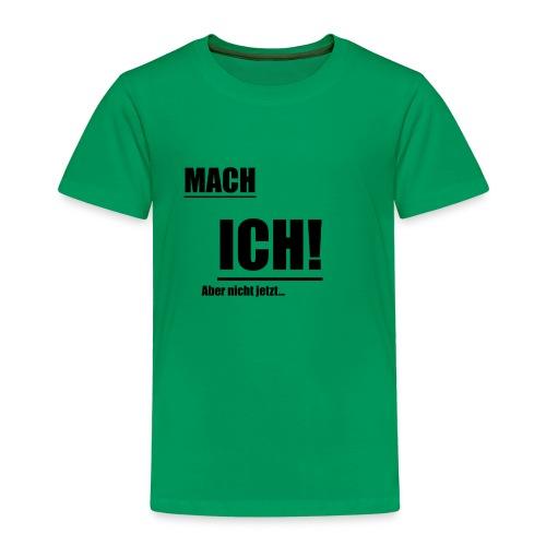 Mach ICH schwarz - Kinder Premium T-Shirt