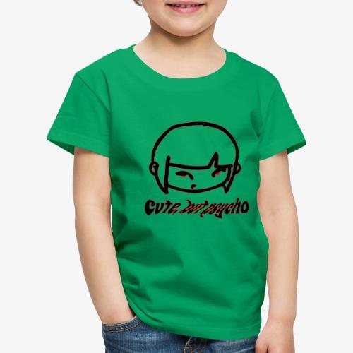 Cute but psycho - Kinder Premium T-Shirt