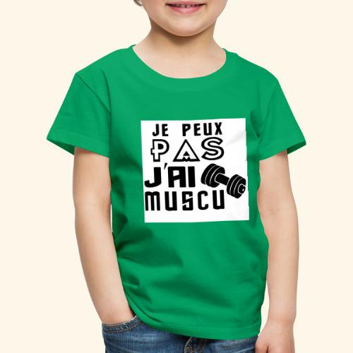 JE PEUX PAS J AI MUSCU - T-shirt Premium Enfant