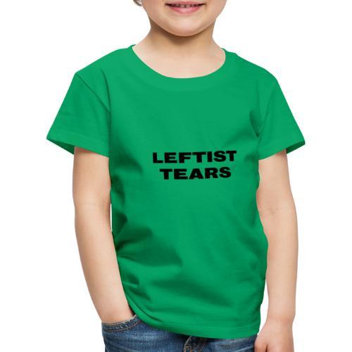 Leftist Tears - Kinder Premium T-Shirt