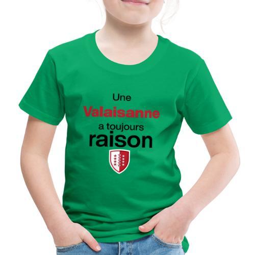 Une valaisanne a toujours raison - Kinder Premium T-Shirt