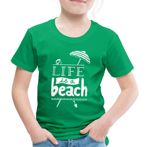 LIFE IS A BEACH - T-shirt Premium Enfant